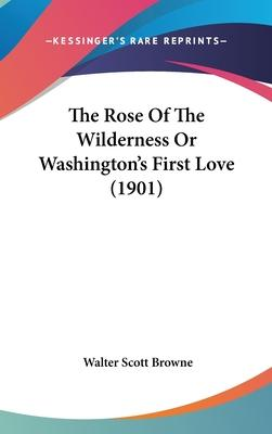 The Rose of the Wilderness or Washington's First Love (1901)