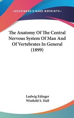 The Anatomy of the Central Nervous System of Man and of Vertebrates in General (1899)