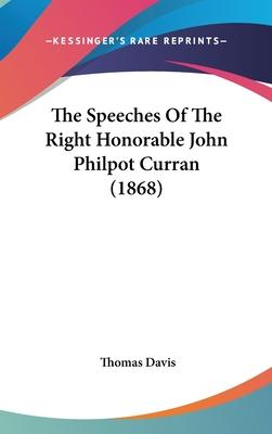 The Speeches of the Right Honorable John Philpot Curran (1868)