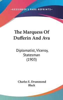 The Marquess of Dufferin and Ava