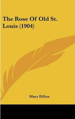 The Rose of Old St. Louis (1904)