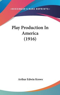 Play Production in America (1916)