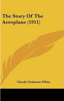 The Story of the Aeroplane (1911)