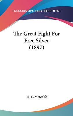 The Great Fight for Free Silver (1897)