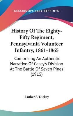 History of the Eighty-Fifty Regiment, Pennsylvania Volunteer Infantry, 1861-1865