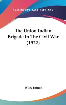 The Union Indian Brigade in the Civil War (1922)
