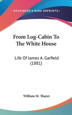 From Log-Cabin to the White House