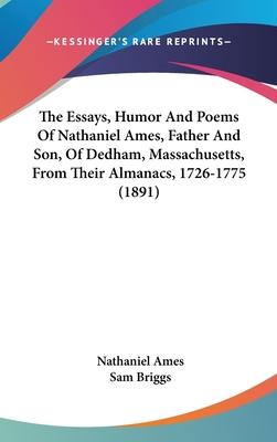 The Essays, Humor and Poems of Nathaniel Ames, Father and Son, of Dedham, Massachusetts, from Their Almanacs, 1726-1775 (1891)