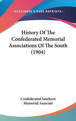 History of the Confederated Memorial Associations of the South (1904)