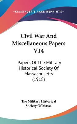 Civil War and Miscellaneous Papers V14