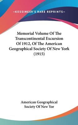 Memorial Volume of the Transcontinental Excursion of 1912, of the American Geographical Society of New York (1915)