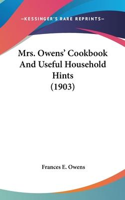 Mrs. Owens' Cookbook and Useful Household Hints (1903)