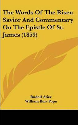 The Words of the Risen Savior and Commentary on the Epistle of St. James (1859)