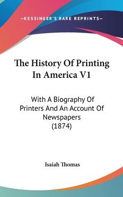 The History of Printing in America V1