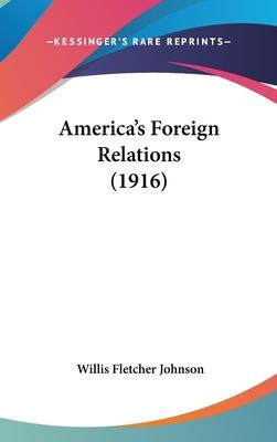 America's Foreign Relations (1916)