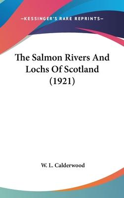 The Salmon Rivers and Lochs of Scotland (1921)