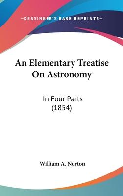 An Elementary Treatise on Astronomy