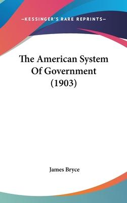 The American System of Government (1903)