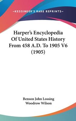 Harper's Encyclopedia of United States History from 458 A.D. to 1905 V6 (1905)
