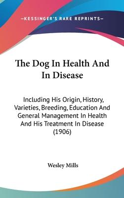 The Dog in Health and in Disease