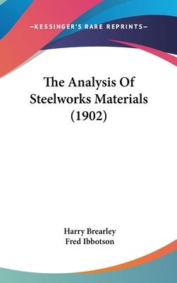 The Analysis of Steelworks Materials (1902)