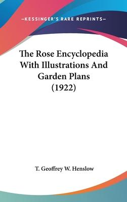 The Rose Encyclopedia with Illustrations and Garden Plans (1922)