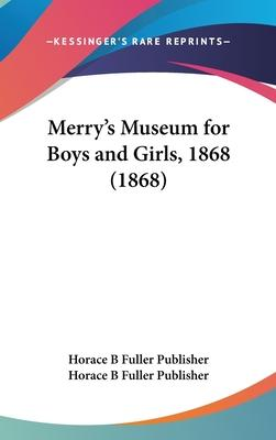 Merry's Museum for Boys and Girls, 1868 (1868)