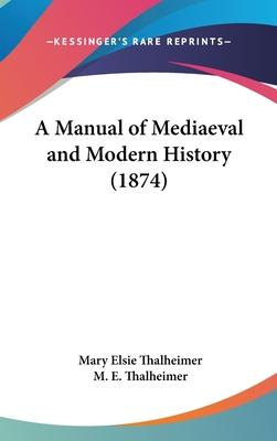 A Manual of Mediaeval and Modern History (1874)