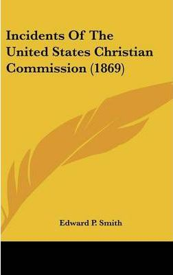 Incidents of the United States Christian Commission (1869)