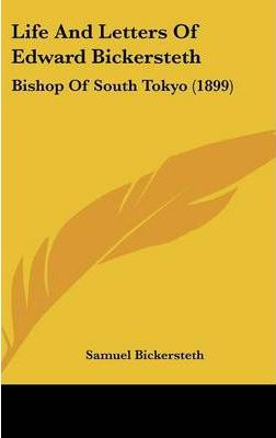 Life and Letters of Edward Bickersteth