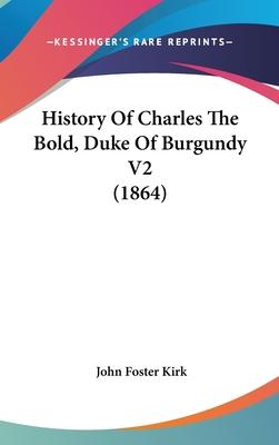 History Of Charles The Bold, Duke Of Burgundy V2 (1864)