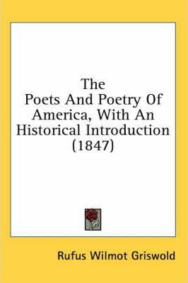 The Poets and Poetry of America, with an Historical Introduction (1847)