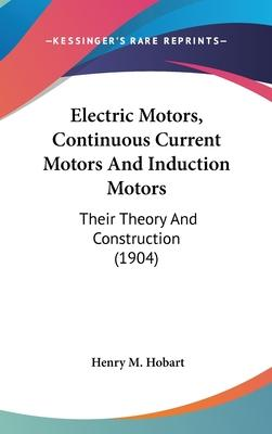 Electric Motors, Continuous Current Motors and Induction Motors