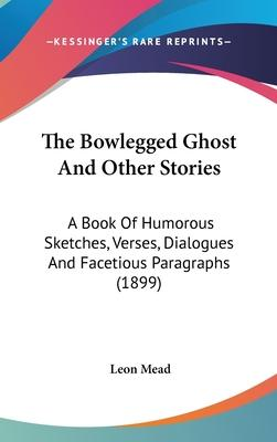The Bowlegged Ghost and Other Stories