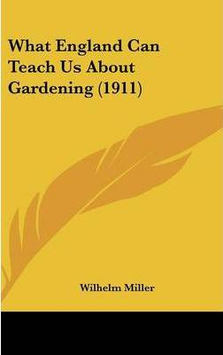 What England Can Teach Us about Gardening (1911)