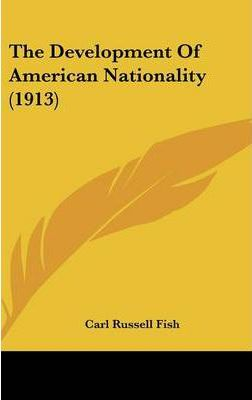 The Development of American Nationality (1913)