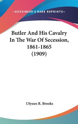 Butler and His Cavalry in the War of Secession, 1861-1865 (1909)