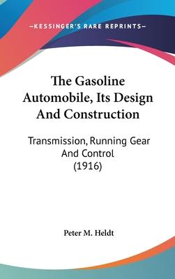 The Gasoline Automobile, Its Design and Construction