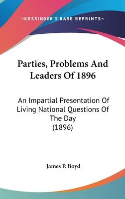 Parties, Problems and Leaders of 1896