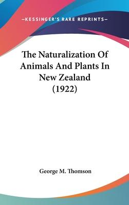 The Naturalization of Animals and Plants in New Zealand (1922)