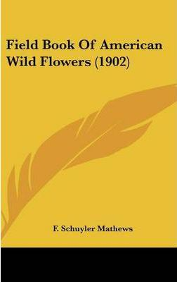 Field Book of American Wild Flowers (1902)