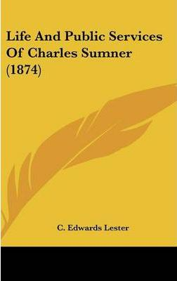 Life and Public Services of Charles Sumner (1874)