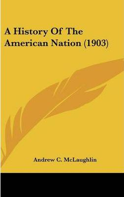 A History of the American Nation (1903)