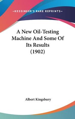 A New Oil-Testing Machine and Some of Its Results (1902)