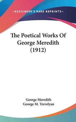 The Poetical Works of George Meredith (1912)