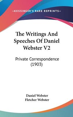 The Writings and Speeches of Daniel Webster V2