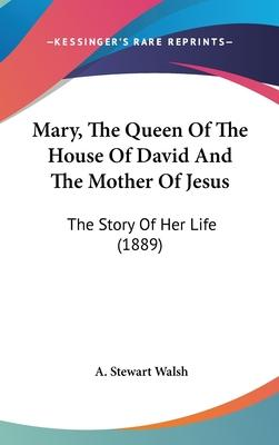 Mary, the Queen of the House of David and the Mother of Jesus