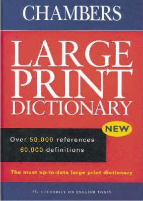 Chambers Dictionary: Large Print Edition