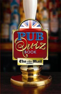 """The """"Mail on Sunday"""" Pub Quiz Book"""