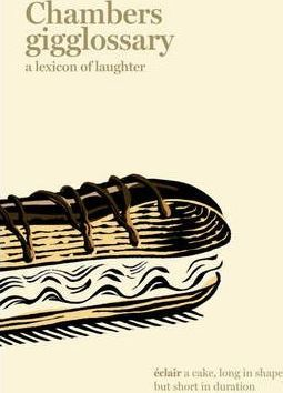 Chambers Gigglossary: A Lexicon of Laughter